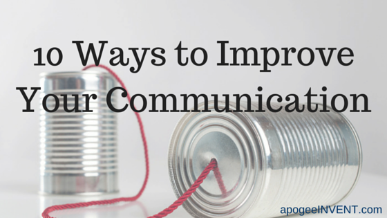 10 Ways To Improve Communication With >> Apogeeinvent How To Improve Communication Skills In Business